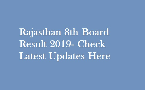 Rajasthan 8th Board Result 2019- Declare Today 7th June
