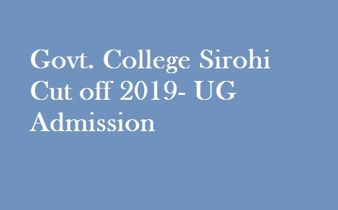 Govt. College Sirohi Cut off 2019