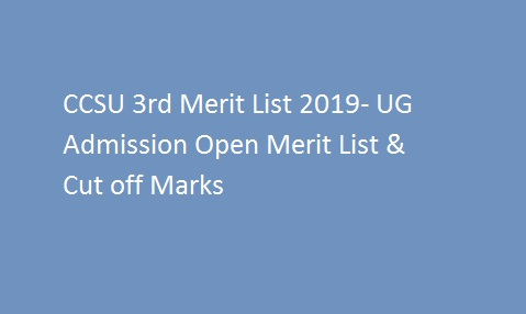 CCSU 3rd Merit List 2019