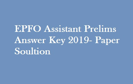 EPFO Assistant Answer Key 2019