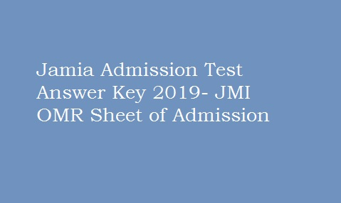 Jamia Admission Test Answer Key 2019