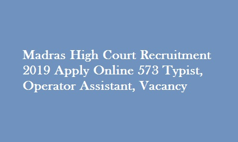 Madras High Court Typist Recruitment 2019
