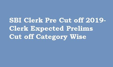 SBI Clerk Pre Cut off 2019