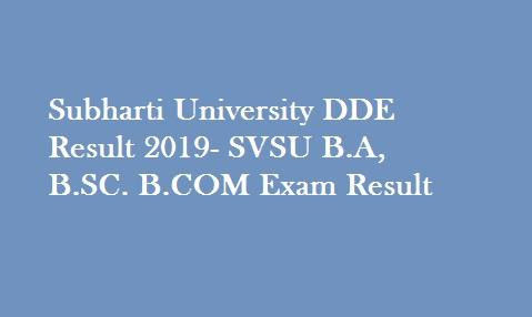 Subharti University DDE Result 2019