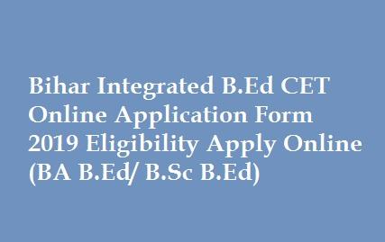 Bihar Integrated B.Ed CET Online Application Form 2019