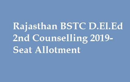 Rajasthan BSTC 2nd Counselling 2019
