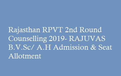 Rajasthan RPVT 2nd Round Counselling 2019