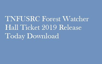 TNFUSRC Forest Watcher Hall Ticket 2019