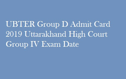 UBTER Group D Admit Card 2019