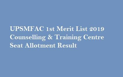 UPSMFAC 1st Merit List 2019