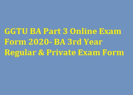 GGTU BA Part 3 Online Exam Form 2020