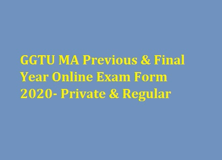 GGTU MA Previous & Final Year Online Exam Form 2020