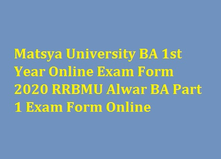 Matsya University BA 1st Year Online Exam Form 2020