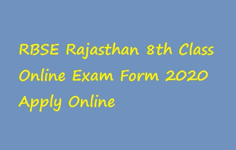 RBSE Rajasthan 8th Class Online Exam Form 2020