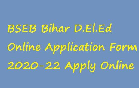 Bihar D.El.Ed Online Application Form 2020-22