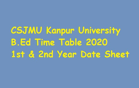 CSJMU BEd Time Table 2020