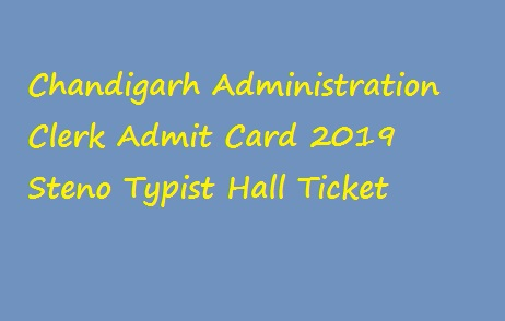 Chandigarh Administration Clerk Admit Card 2019