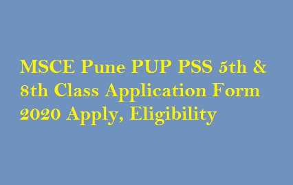 MSCE Pune PUP PSS 5th & 8th Class Application Form 2020