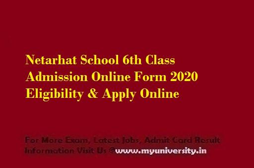 Netarhat School 6th Class Admission Online Form 2020