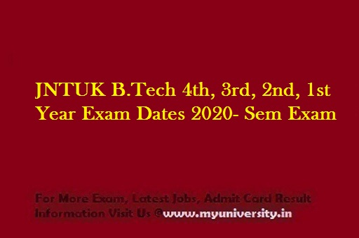 JNTUK B.Tech 4th, 3rd, 2nd, 1st Year Exam Dates 2020