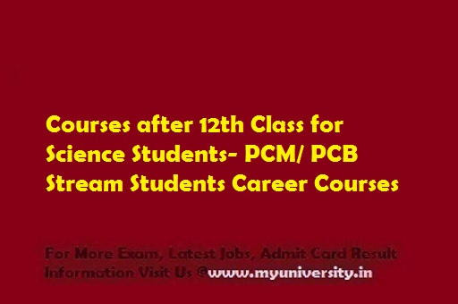 Courses after 12th Science Stream Students