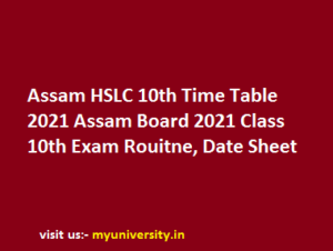 Assam HSLC 10th Time Table 2021 Assam Board 2021 Class 10th Exam Routine