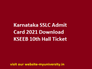 Karnataka SSLC Admit Card 2021 Download KSEEB 10th Hall Ticket